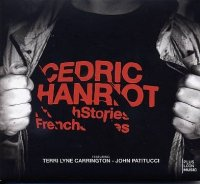 Cédric HANRIOT : « French Stories » -  voir en grand cette image