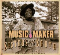 Sisters of the South - Music Maker - « A whole life of blues » -  voir en grand cette image