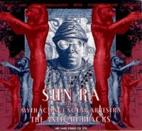 Sun Ra & His Myth Science Solar Arkestra : « The Antique Blacks » -  voir en grand cette image