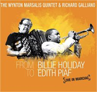 The Wynton MARSALIS Quintet & Richard GALLIANO : « From Billie Holiday to Edith Piaf / Live in Marciac » -  voir en grand cette image
