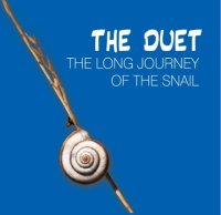 The Duet : « The Long Journey of The Snail » -  voir en grand cette image