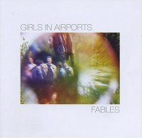 GIRLS IN AIRPORTS : « Fables » -  voir en grand cette image
