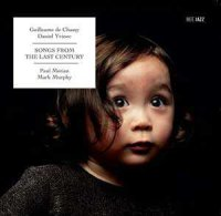 Daniel Yvinec / Guillaume de Chassy - « Songs from the last century » -  voir en grand cette image