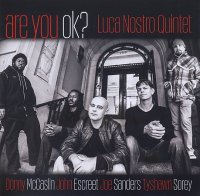 Luca NOSTRO Quintet : « Are you OK ? » -  voir en grand cette image