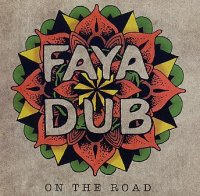 FAYA DUB : « On The Road » -  voir en grand cette image