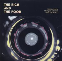 Pierre DURAND – François CHESNEL – David GEORGELET : « The Rich And The Poor » -  voir en grand cette image