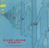 HILDE LOUISE ORCHESTRA : « Don't Stay For Breakfast » -  voir en grand cette image