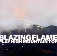 Blazing Flame : « Play High Mountain Top » -  voir en grand cette image