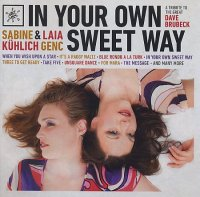 Sabine KÜHLICH & Laia GENC : « In Your Own Sweet Way – A Tribute to The Great Dave Brubeck » -  voir en grand cette image