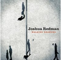 Joshua REDMAN : « Walking Shadows » -  voir en grand cette image