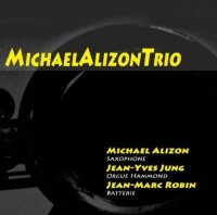 Michael ALIZON Trio : « Michael Alizon Trio » -  voir en grand cette image
