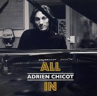 Adrien CHICOT : « All In » -  voir en grand cette image