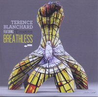 Terence BLANCHARD featuring The E-Collective : « Breathless » -  voir en grand cette image
