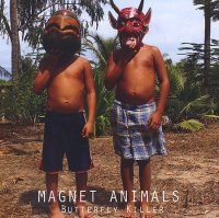 MAGNET ANIMALS : « Butterfly Killers » -  voir en grand cette image