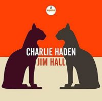 Charlie HADEN and Jim HALL : « Charlie Haden and Jim Hall » -  voir en grand cette image