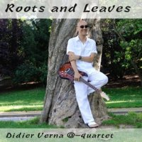 Didier VERNA @-Quartet : « Roots & Leaves » -  voir en grand cette image