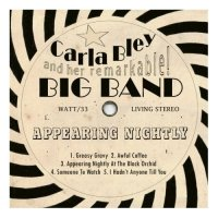 Carla Bley & her remarquble big band - « Appearing Nightly » -  voir en grand cette image