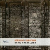 David Chevallier : « Gesualdo Variations » -  voir en grand cette image
