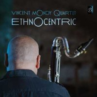Vincent MONDY Quartet : « Etnocentric » -  voir en grand cette image