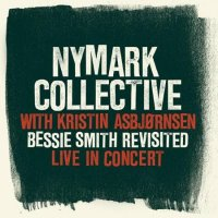 NYMARK COLLECTIVE with Kristin ASBJØRNSEN : « Bessie Smith Revisited - Live in concert » -  voir en grand cette image