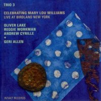 TRIO 3 + Geri ALLEN : « Celebrating Mary Lou Williams » -  voir en grand cette image