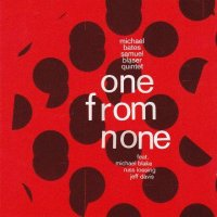 Michael BATES – Samuel BLASER Quintet : « One From None » -  voir en grand cette image