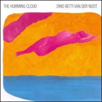 Dino Betti van der Noot - « The Humming Cloud » -  voir en grand cette image