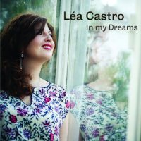 Léa CASTRO : « In my Dreams » -  voir en grand cette image