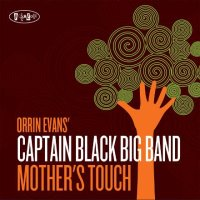 Orrin EVANS' CAPTAIN BLACK BIG BAND : « Mother's Touch » -  voir en grand cette image