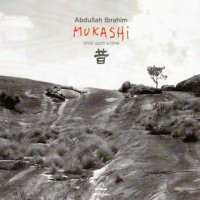 Abdullah IBRAHIM : « Mukashi – Once upon a time » -  voir en grand cette image