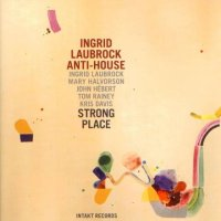 Ingrid Laubrock Anti-House : « Strong Place » -  voir en grand cette image