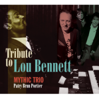 MYTHIC TRIO – PATRY, BRUN, PORTIER : « Tribute to Lou Bennett » -  voir en grand cette image