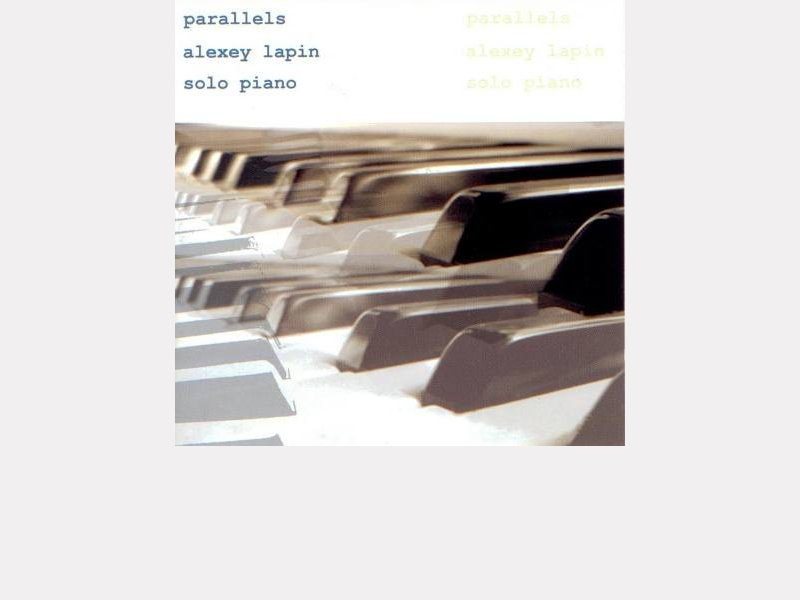 "Alexey Lapin : ""Parallels - Solo piano"""