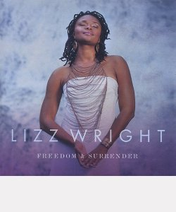 "Lizz WRIGHT : ""Freedom & surrender"""