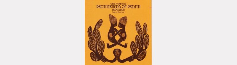 "Chris McGREGOR's BROTHERHOOD OF BREATH : ""Procession"""