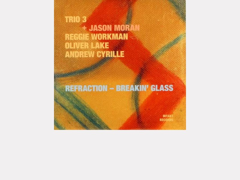 "Trio 3 + Jason Moran : ""Refraction - Breakin' Glass"""