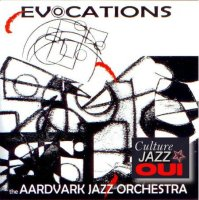 The Aardvark Jazz Orchestra : « Evocations » -  voir en grand cette image