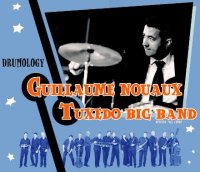 Guillaume NOUAUX – TUXEDO BIG BAND : « Drumology » -  voir en grand cette image