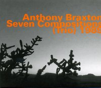 Anthony BRAXTON : « Seven Compositions (Trio) 1989 » -  voir en grand cette image