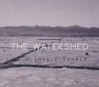 THE WATERSHED : « Inhale / Exhale » -  voir en grand cette image