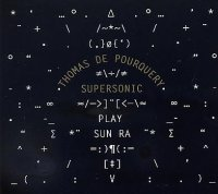 Thomas de POURQUERY SUPERSONIC : « Play Sun Ra » -  voir en grand cette image