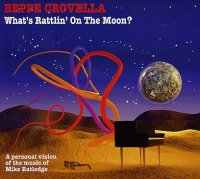 Beppe CROVELLA : « What's Rattlin' On The Moon ? - Personal vision of the music of Mike Ratledge » -  voir en grand cette image