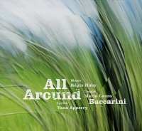 Maria Laura BACCARINI, Régis HUBY, Yann APPERRY : « All Around » -  voir en grand cette image