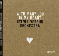 Sylvia Versini Orchestra : « With Mary Lou in My Heart » -  voir en grand cette image