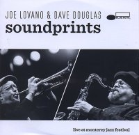 Joe LOVANO & Dave DOUGLAS : « Soundprints – Live at Monterey Jazz Festival » -  voir en grand cette image