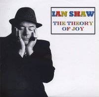 Ian SHAW : « The Theory Of Joy » -  voir en grand cette image