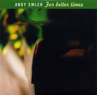 Andy Emler : « For Better Times » -  voir en grand cette image
