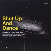 ORCHESTRE NATIONAL DE JAZZ (dir. Daniel YVINEC) : « Shut Up And Dance » -  voir en grand cette image