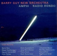 Barry Guy New Orchestra : « Amphi - Radio Rondo » -  voir en grand cette image