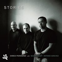 Enrico PIERANUNZI with Scott COLLEY & Antonio SANCHEZ : « Stories » -  voir en grand cette image